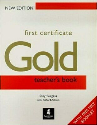 £5.11 • Buy First Certificate Gold: Teacher's Book (FCE) By Burgess, Sally  Acklam, Ric ...