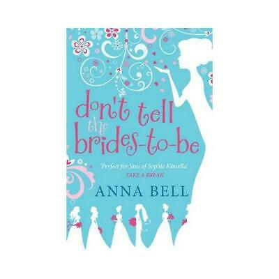 £8.26 • Buy Don't Tell The Brides-to-Be By Anna Bell (author)