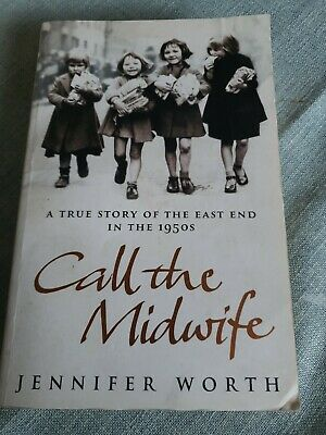 Call The Midwife: A True Story Of The East End In The 1950s By Jennifer Worth (… • 1.59£