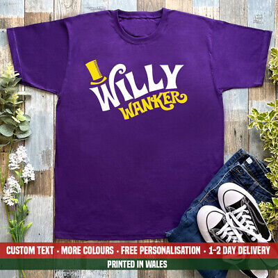 £11.99 • Buy Willy Wanker T Shirt Funny Wonka Chocolate Factory Wonker Book Rude Gift Top