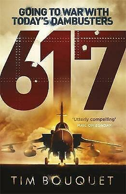 £3.79 • Buy 617: Going To War With Today's Dambusters, Bouquet, Tim, New Book