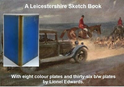 £86.80 • Buy Leicestershire Sketch Book Lionel Edwards 8 Color 36 B/W Plates English Hunting