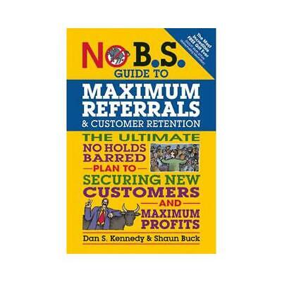 £9.99 • Buy No B.S. Guide To Maximum Referrals And Customer Retention By Dan S. Kennedy (...
