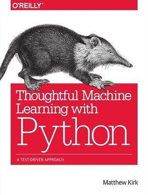 £22.13 • Buy Thoughtful Machine Learning With Python