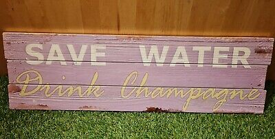 £14.95 • Buy Save Water Drink Champagne Wall Sign