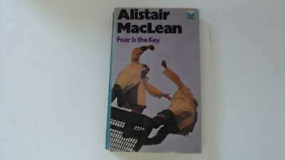 £3.49 • Buy Good - Fear Is The Key - Alistair MacLean 1972-01-01 The Hinges Are In Good Cond