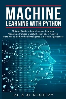 £21.53 • Buy Machine Learning With Python: The Ultima