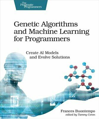 £26.13 • Buy Genetic Algorithms And Machine Learning For Programmers 9781680506204