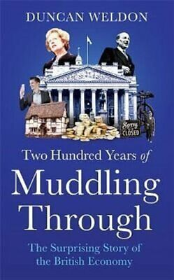 £14.95 • Buy Two Hundred Years Of Muddling Through The Surprising Story Of B... 9781408713167