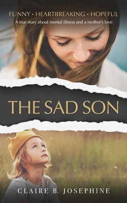 £12.96 • Buy The Sad Son: A True Story About Mental Illness And A Mothers Love