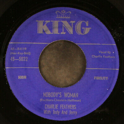 £109.73 • Buy CHARLIE FEATHERS: Nobody's Woman / When You Decide KING 7  Single 45 RPM