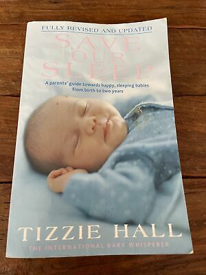 AU14.89 • Buy SAVE OUR SLEEP Tizzie Hall - Helping Your Baby Sleep Through The Night Revised
