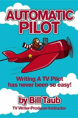 £12.99 • Buy Automatic Pilot: Writing A TV Pilot Has Never Been So Easy!, Brand New, Free ...
