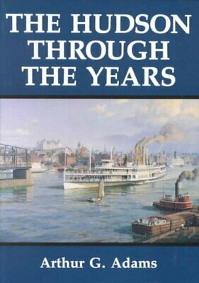 AU62.97 • Buy Hudson River Through The Years, Paperback By Adams, Arthur G., Brand New, Fre...