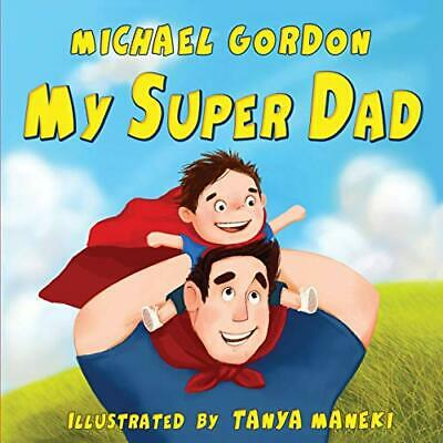 £10.07 • Buy My Super Dad: (Children's Book About A Cute Boy And Hi - Paperback / Softback N