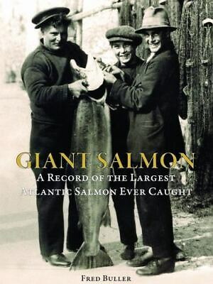 £7.29 • Buy GIANT SALMON: A RECORD OF LARGEST ATLANTIC SALMON EVER By Fred Buller EXCELLENT