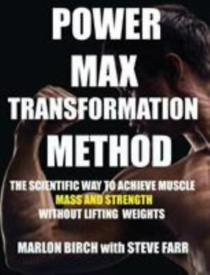 £12.99 • Buy Power Max Transformation Method : The Scientific Way To Achieve Muscle Mass A...