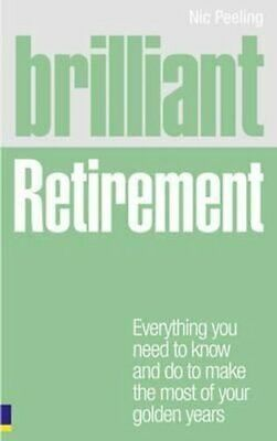 £10.82 • Buy Brilliant Retirement: Everything You Need To Know And Do To Make The Most Of...