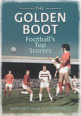 The Golden Boot - English Football's Top Scorers 1888 To 2011 - Who's Who Book • 7.99£