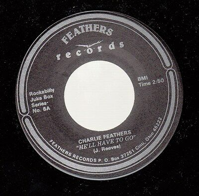 £10.97 • Buy Rockabilly 45 CHARLIE FEATHERS  He'll Have To Go On Feathers