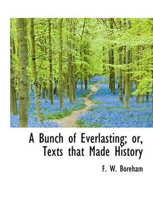 $ CDN39.06 • Buy Bunch Of Everlasting; Or, Texts That Made History By F.W. Boreham (English) Pape
