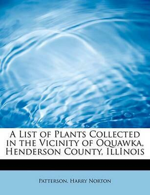 $ CDN18.42 • Buy A List Of Plants Collected In The Vicinity Of Oquawka, Henderson County, IllInoi