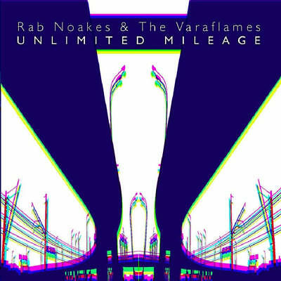 Noakes Rab & The Varaflames - Unlimited Mileage NEW CD • 11.70£