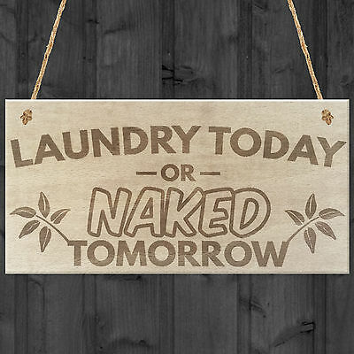 Laundry Today Or Naked Tomorrow Novelty Hanging Wooden Plaque Funny Washing Sign • 3.99£