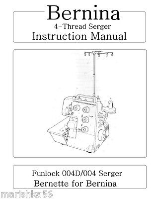 $9.45 • Buy Bernina FUNLOCK 004, 004D SERGER INSTRUCTION Book /OPERATING MANUAL, PDF On CD