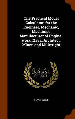 $51.43 • Buy The Practical Model Calculator, For The Engineer, Mechanic, Machinist, Manufactu