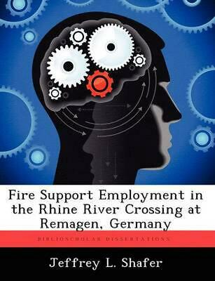 $ CDN87.25 • Buy Fire Support Employment In The Rhine River Crossing At Remagen, Germany By Jeffr