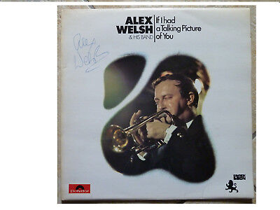 Alex Welsh * If I Had A Talking Picture Of You * Signed Lp Polydor 2460 150 • 9.95£