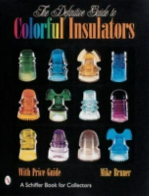 $51.72 • Buy The Definitive Guide To Colorful Insulators With 777 Color Photos, New! $0 Ship!