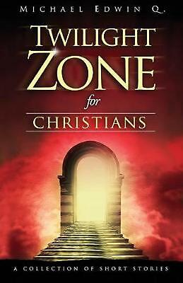 $ CDN22.96 • Buy Twilight Zone For Christians: A Collection Of Short Stories By Michael Edwin Q.