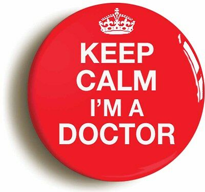 £3.29 • Buy KEEP CALM IM A DOCTOR FUNNY BADGE BUTTON PIN (Size Is 2inch/50mm Diameter) NURSE
