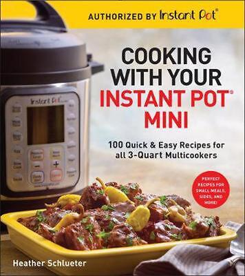 $19.77 • Buy Cooking With Your Instant Pot (r) Mini: 100 Quick & Easy Recipes For All 3-Quart
