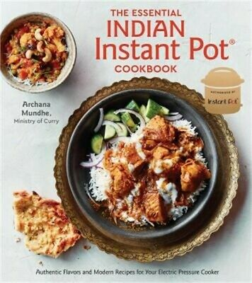 $17.35 • Buy The Essential Indian Instant Pot Cookbook: Authentic Flavors And Modern Recipes