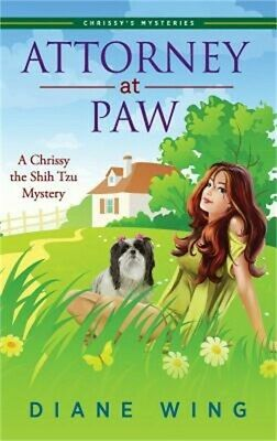 £16.55 • Buy Attorney-At-Paw: A Chrissy The Shih Tzu Mystery (Hardback Or Cased Book)