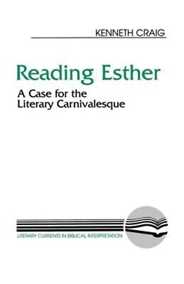 £16.86 • Buy Reading Esther: A Case For The Literary Carnivalesque (Literary Currents In Bibl