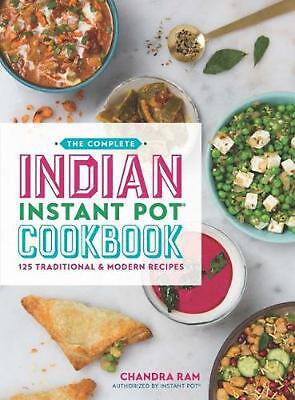 $22.79 • Buy The Complete Indian Instant Pot (R) Cookbook: 125 Traditional And Modern Recipes
