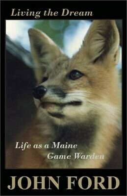 $20.09 • Buy Living The Dream: Life As A Maine Game Warden (Paperback Or Softback)
