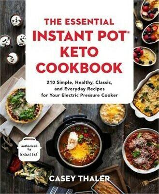 $19.38 • Buy The Essential Instant Pot(r) Keto Cookbook: 210 Delicious Ketogenic Recipes To F