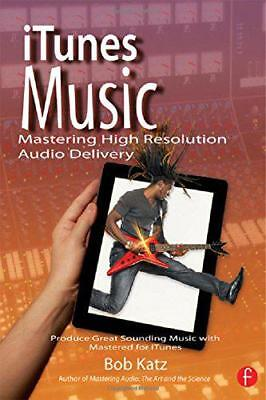 AU63.06 • Buy ITunes Music: Mastering High Resolution Audio Delivery: Produce Great Sounding M