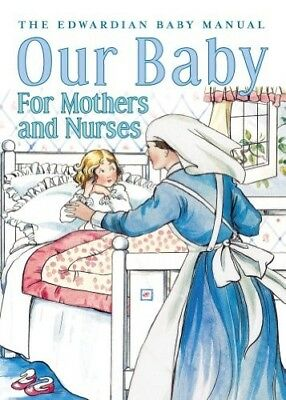 Our Baby For Mother And Nurses, New Books • 4.74£