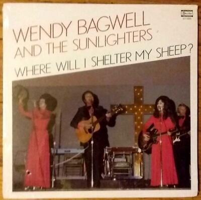 WENDY BAGWELL  Where Will I Shelter My Sheep  BRAND NEW FACTORY SEALED 1982 LP • 18.19£