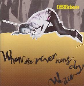 0898 DAVE When The River Runs Dry We Die CD UK Heart And Soul 2006 14 Track • 4.53£