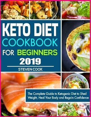 Keto Diet Cookbook For Beginners 2019: The Complete Guide To Ketogenic [E--B00K] • 2.99$