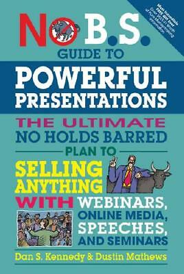 No B.S. Guide To Powerful Presentations By Dan S Kennedy (author), Dustin Mat... • 11.99£