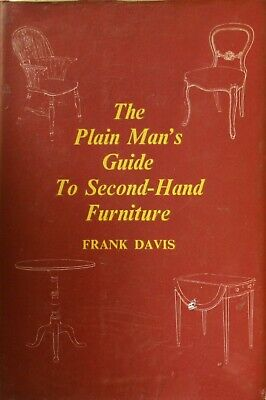 THE PLAIN MAN'S GUIDE TO SECOND-HAND FURNITURE, Frank Davis, Very Good Book • 11.59£