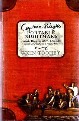 Toohey, John CAPTAIN BLIGH'S PORTABLE NIGHTMARE: FROM THE BOUNTY TO SAFETY - 4,1 • 6.95£